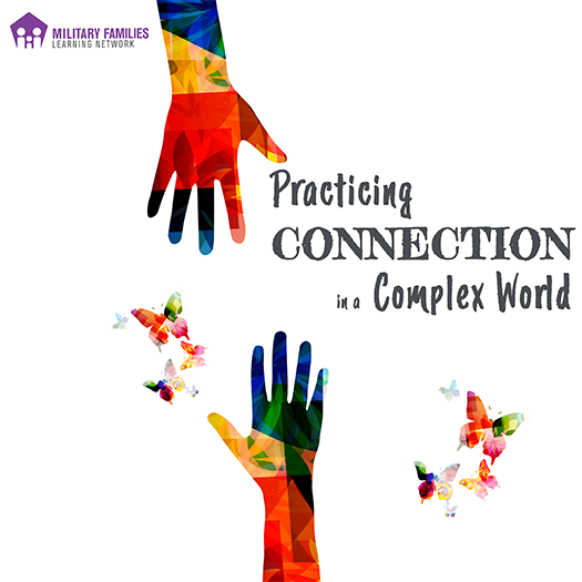 "two brightly colored hands reach toward each other. The hands are surrounded by brightly colored butterflies and the text ""Practicing Connection in a Complex World"""